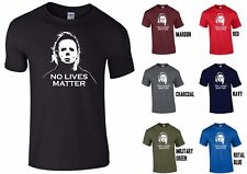 MICHAEL MYERS NO LIVES MATTER HALLOWEEN T-SHIRT - PARODY SCARY CREEPY FUNNY