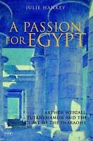 Passion for Egypt: Arthur Weigall, Tutankhamun and the 'Curse of the Pharaohs' (