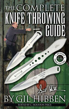 United cutlery GIL HIBBEN-the complete knife throwing guide il lance des couteaux Livre