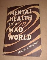 """James A. Magner """"Mental Health in a Mad World"""" (1953) VG+HC and DJ"""
