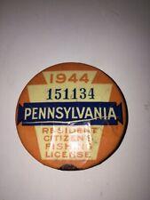 VINTAGE  PENNSYLVANIA 1944  FISHING  LICENSE PINBACK BADGE PIN