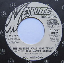 "LOU ANTHONY - His Friends Call Him Texas - Ex Con 7"" Single Mesquite M-333"