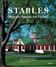 Stables: Majestic Spaces for Horses, De La Moureyre, Alice, Boiselle, Gabrielle,
