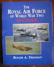 The Royal Air Force of World War Two in Colour by Roger A. Freeman Hardback