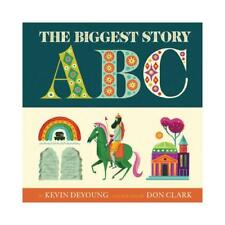The Biggest Story ABC by Kevin DeYoung, Don Clark (illustrator)