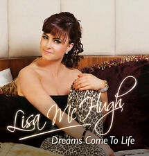 Lisa McHugh-Dreams Come To Life. WHY'D YA COME IN HERE/THIS I PROMISE YOU...+