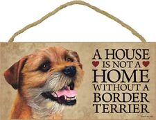 """A House is not a Home without a Border Terrier Dog Sign 5""""x10"""" Wood Plaque S58"""