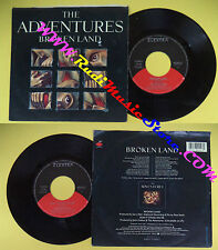"LP 45 7"" THE ADVENTURES Broken land Don't stand on me 1988 italy no cd mc dvd(*)"