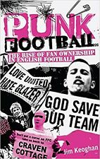 PUNK FOOTBALL - THE RISE OF FAN OWNERSHIP IN ENGLISH FOOTBALL, JIM KEOGHAM BOOK
