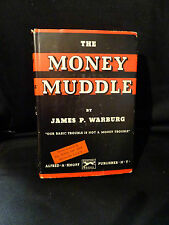 The Money Muddle – James P. Warburg - Alfred A Knopf 1934