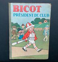 Bicot président de club. Hachette 1926 EO