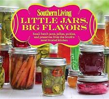 Southern Living Little Jars, Big Flavors: Small-batch jams, jellies, pickles, an