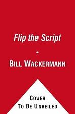 Flip the Script: How to Turn the Tables and Win in Business and Life-ExLibrary