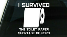 Survived Toilet Paper Shortage 2020 Funny Car Window Vinyl Decal Car Truc + BOGO