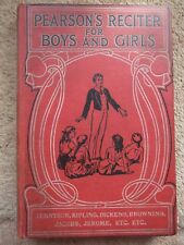PEARSONS RECITER FOR BOYS & GIRLS 1905 HARDBACK