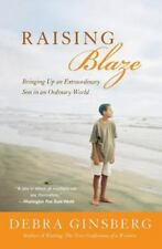 Raising Blaze: A Mother And Son's Long, Strange Journey Into Autism: By Debra...