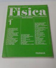 FISICA PER GLI ISTITUTI TECNICI INDUSTRIALI, NAUTICI E AERONAUTICI VOL. 1 - 1985