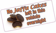 No Jaffa Cakes Left in Vehicle Overnight Comedy Funny Car Van Bumper Sticker