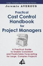 Practical Cost Control Handbook for Project Managers: By Averous, Jeremie