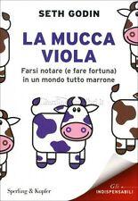 LIBRO LA MUCCA VIOLA. FARSI NOTARE E FARE FORTUNA - SETH GODIN
