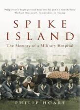 Spike Island: The Memory of a Military Hospital,Philip Hoare