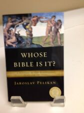 Whose Bible Is It?: A Short History of the Scriptures by Jaroslav Pelikan