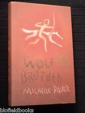 MICHELLE PAVER: Wolf Brother - 2004 - Chronicles of Ancient Darkness Book 1