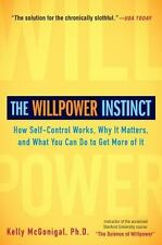The Willpower Instinct : How Self-Control Works, Why It Matters, and What You...