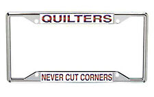 Quilters Never Cut Corners Metal License Plate Frame Every State