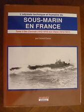 """""""SOUS-MARIN EN FRANCE-T.3-DES CLORINDE (1912/16) aux DIANE(1912/17)""""~G. GARIER~"""