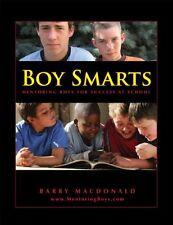 Boy Smarts : Mentoring Boys for Success at School