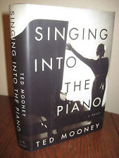1st/1st Printing SINGING INTO THE PIANO Ted Mooney MODERN Fiction CLASSIC
