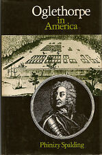 OGLETHORPE IN AMERICA by PHINIZY SPALDING SIGNED HC DJ 1977 ATHENS GA. SAVANNAH