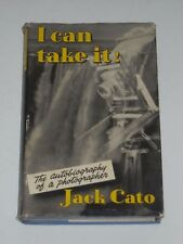 I CAN TAKE IT! - JACK CATO 1947 First Ed AUSTRALIAN PHOTOGRAPHER