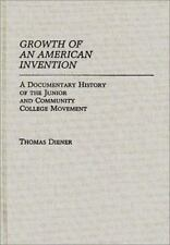 Growth of an American Invention: A Documentary History of the Junior-ExLibrary