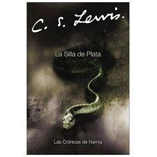 La Silla de Plata Cronicas de Narnia Spanish Edition