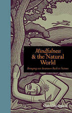 Mindfulness & the Natural World: Bringing our Awareness Back to Nature, Thompson
