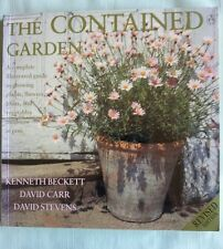 The Contained Garden: The Complete Guide to Growing Outdoor Plants in Pots