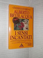 I SENSI INCANTATI Alberto Bevilacqua Mondadori 1995 libro romanzo narrativa di