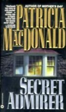 Secret Admirer MacDonald, Patricia Mass Market Paperback