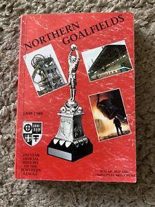 NORTHERN GOALFIELDS 1889-1989 by BRIAN HUNT