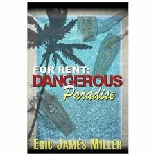For Rent: Dangerous Paradise : (a Modern Day Ghost Story) by Eric Miller...