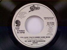 """KC & SUNSHINE BAND """"(YOU SAID) YOU'D GIMME SOME MORE / SAME"""" 45  MINT PROMO"""