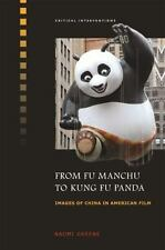 NEW - From Fu Manchu to Kung Fu Panda: Images of China in American Film