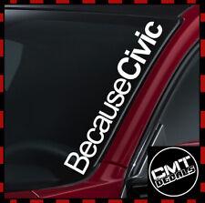 Windscreen Decal Civic Car Because Civic Sticker JDM VTEC Jap 17 Colours 550mm