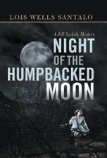 Night of the Humpbacked Moon : A Jill Szekely Mystery by Lois Wells Santalo...