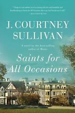 Saints for All Occasions by J. Courtney Sullivan (2017, Hardcover)