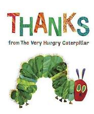 Thanks from the Very Hungry Caterpillar by Eric Carle (Hardback, 2017)