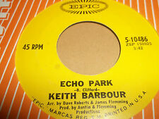 "KEITH BARBOUR "" ECHO PARK / HERE I AM LOSING YOU "" 7"" SINGLE EXCELLENT 1969"