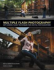 Multiple Flash Photography: Off-Camera Flash Techniques for Digital Photographer